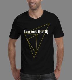 I'm not the Dj - VJ T-shirt