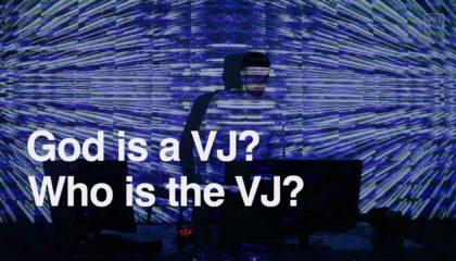 God is a VJ